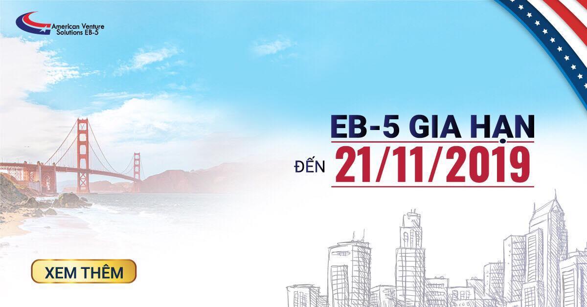 Chương trình Trung tâm Vùng EB-5 gia hạn đến ngày 21/11/19