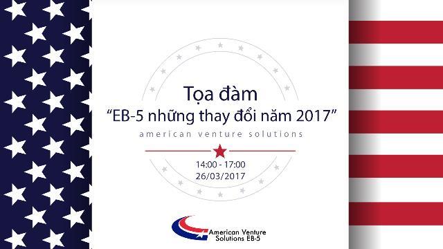 """Tọa đàm: """"EB-5 những thay đổi năm 2017"""""""