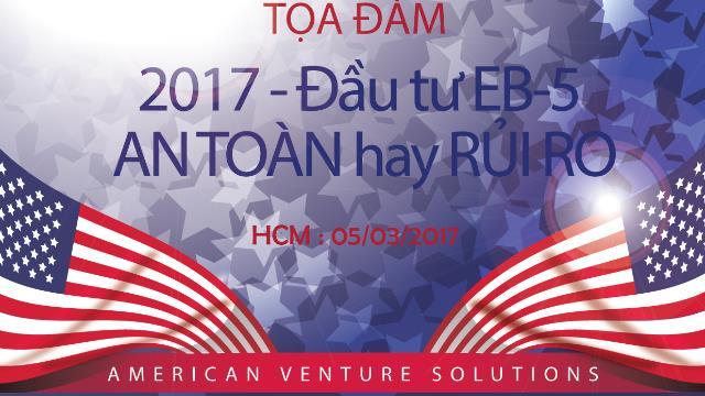 2017 - Đầu tư EB-5: AN TOÀN hay RỦI RO