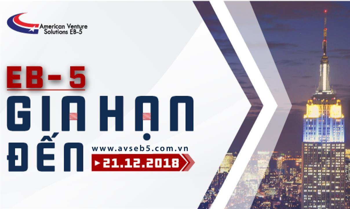 CẬP NHẬT: ĐẦU TƯ EB-5 QUA TRUNG TÂM VÙNG SẼ GIA HẠN ĐẾN 21/12/2018